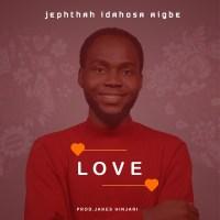 #SelahFresh: Jephthah Idahosa Aigbe | Love