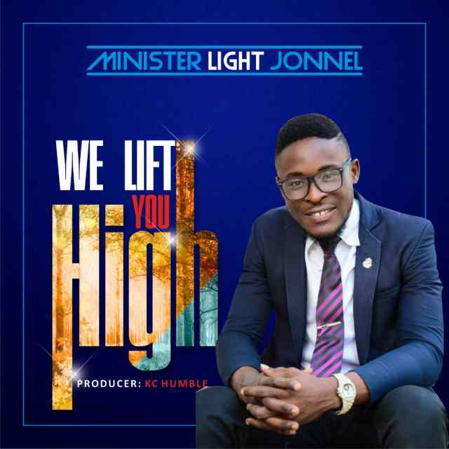 Minister Light Jonnel | We Lift You High