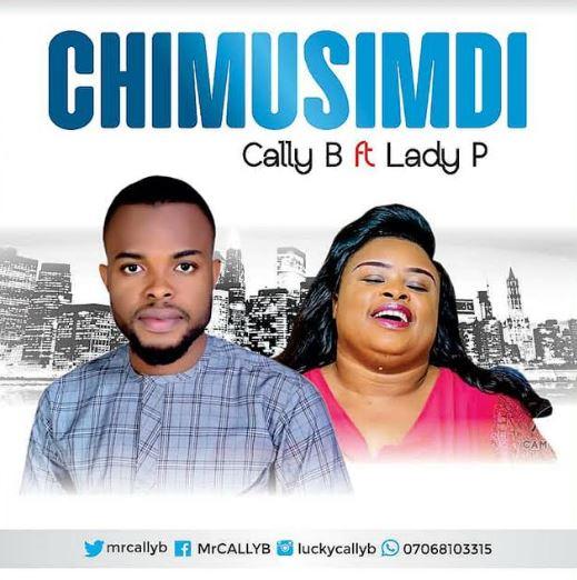 Cally B | Chimusimudi | Feat. Lady P