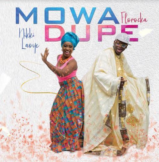 Nikki Laoye & Florocka | Mo Wa Dupe