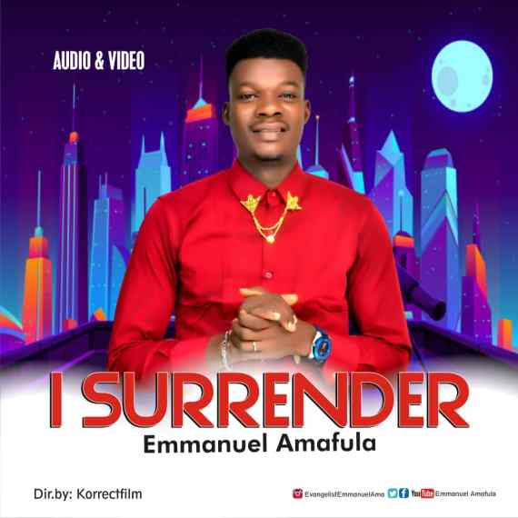 Emmanuel Amafula | I Surrender