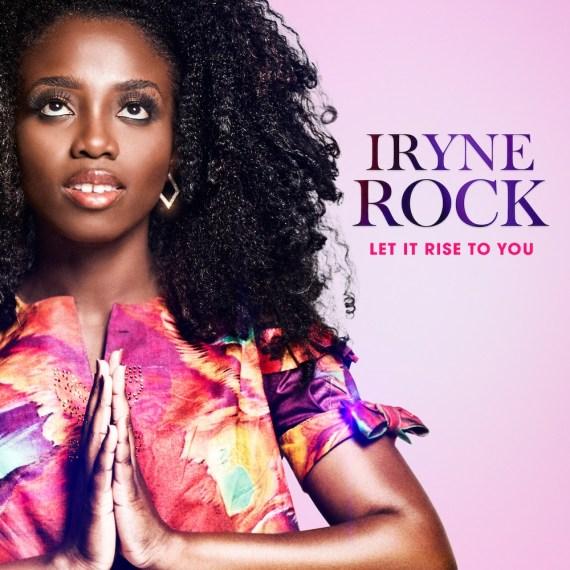 Iryne Rock | Let It Rise To You