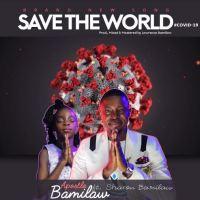 #SelahMusic: Apostle Bamilaw | Save The World | Feat. Sharon [@ApostleBamilaw]