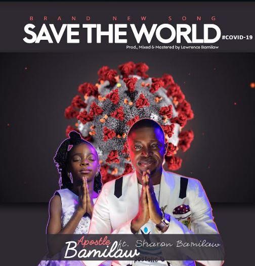 Apostle Bamilaw | Save The World | Feat. Sharon [@iambamilaw