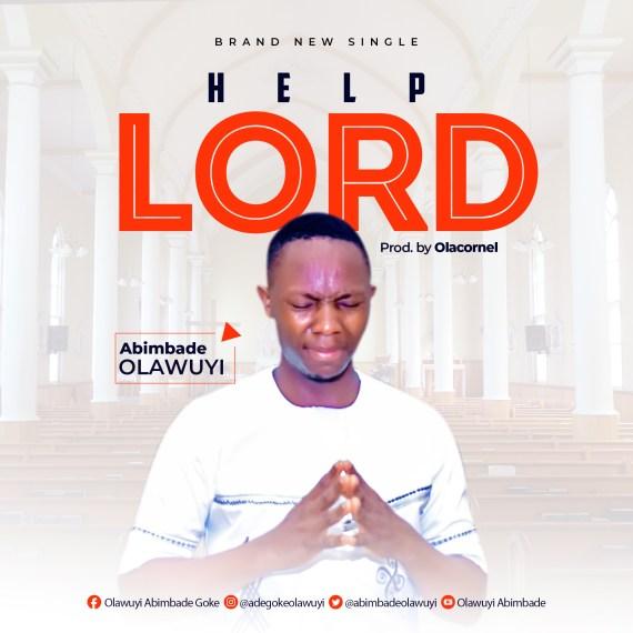 Abímbádé Oláwuyì | Help Lord