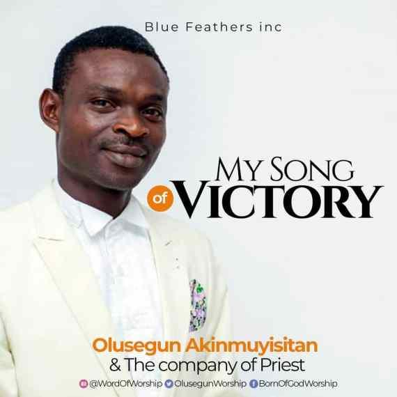 Olusegun Akinmuyisitan   My Song Of Victory