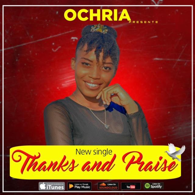 Ochria | Thanks And Praise [@ochria]