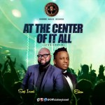 Gospel Artist Seyi Israel Releases At The Center Of It All (Cover)