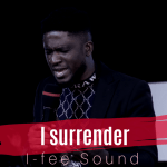 New Music By I-Fee Sound I SURRENDER