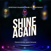 #SelahMusic: Jephthah Idahosa Aigbe | Shine Again | Feat. Kaestrings [@JephthahIdahosa]