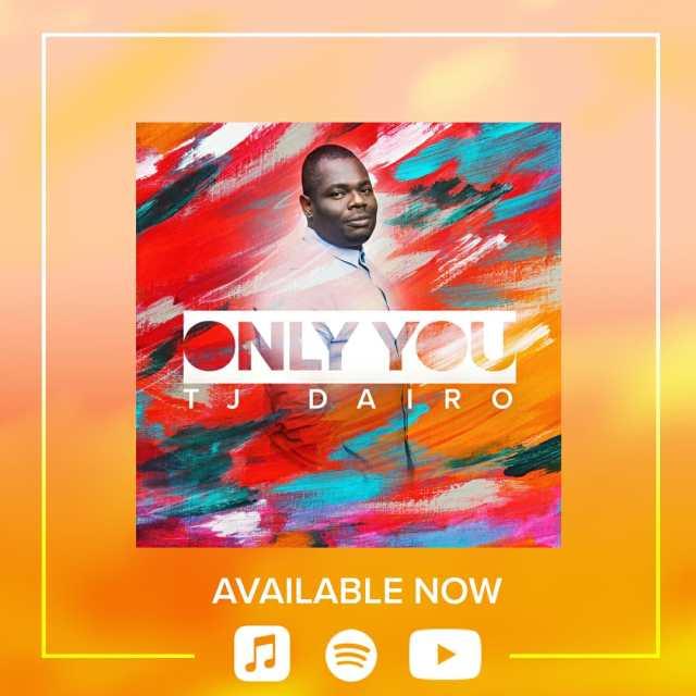 New Music By Tj Dairo ONLY YOU, Tunji Dairo