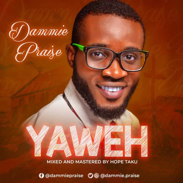 New Music By Dammie Praise YAHWEH