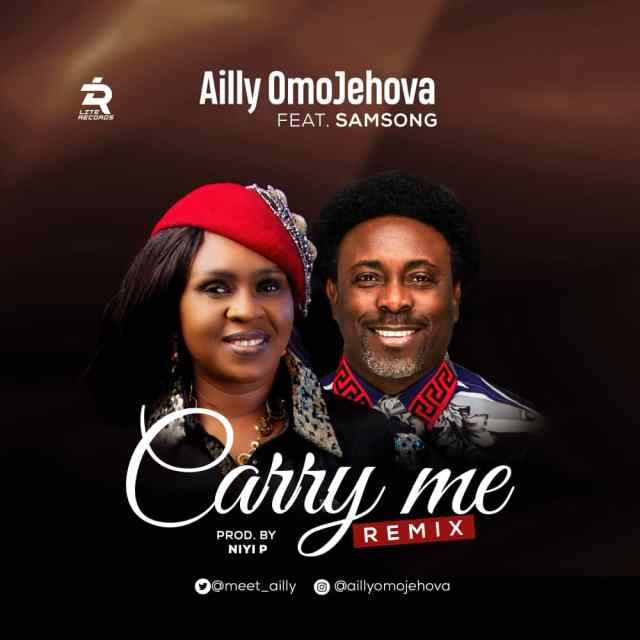 Gospel Artist Ailly Omojehovah CARRY ME RMX