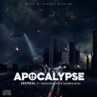 #SelahFresh: Seereal | Apocalypse | Feat. Preachers Kid & Godwin Bada