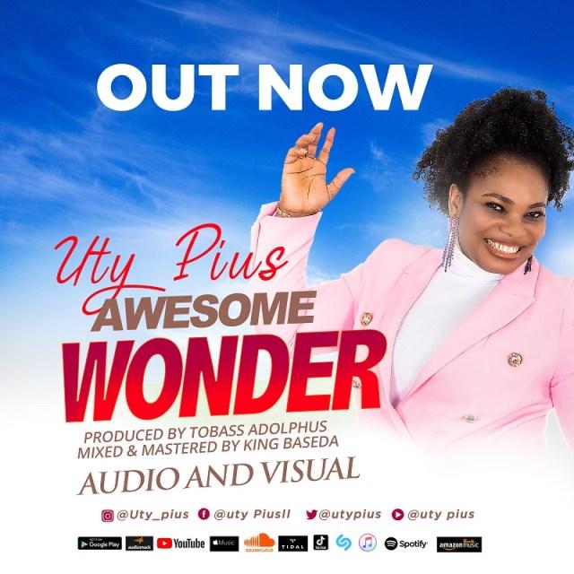Uty Pius | Awesome Wonder