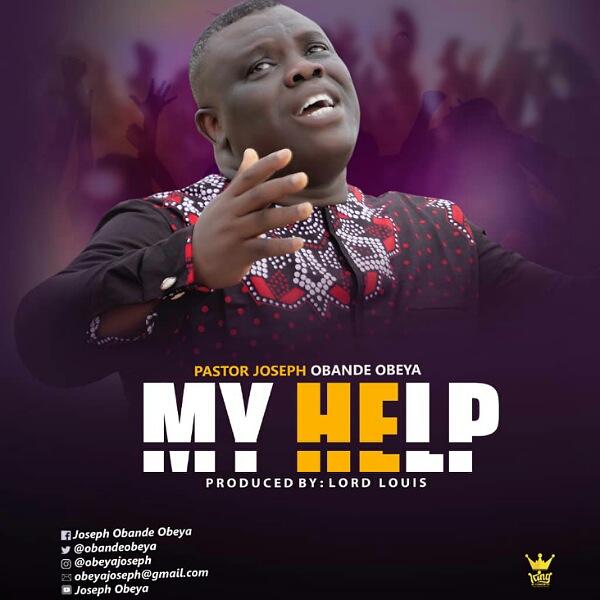 New Music By Pastor Joseph Obande Obeya MY HELP | Mp3 Free