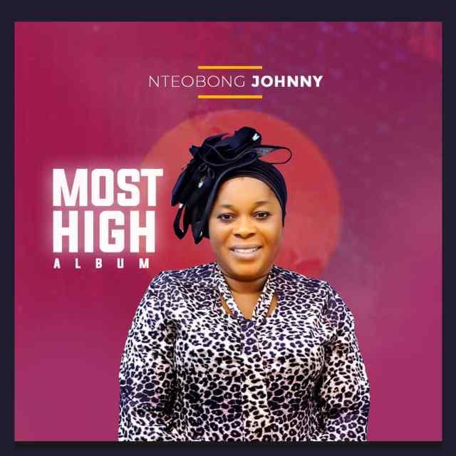 Nteobong Johnny   Most High