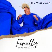 #SelahMusic: Rev Testimony C | Finally [@revtestimonyc]