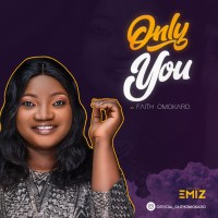 #SelahMusicVid: Faith Omokaro | Only You [@EeZeeConceptz]