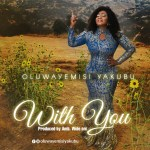 Oluwayemisi Yakubu | With You
