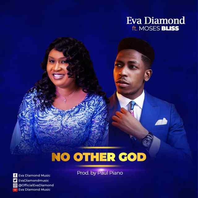 Eva Diamond   No Other God  Feat. Moses Bliss