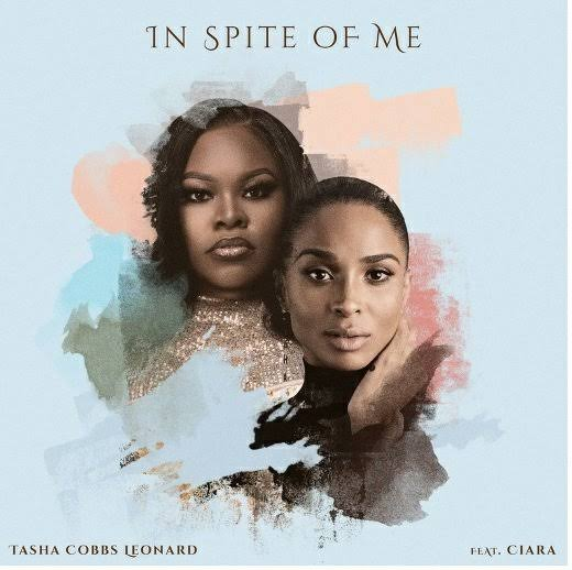 New Music By Tasha Cobbs Leonard IN SPITE OF ME