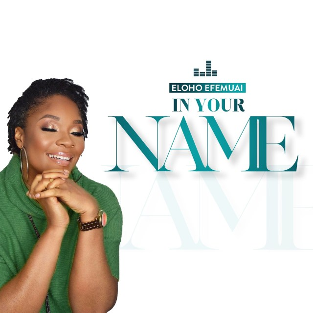 New Single By Eloho IN YOUR NAME