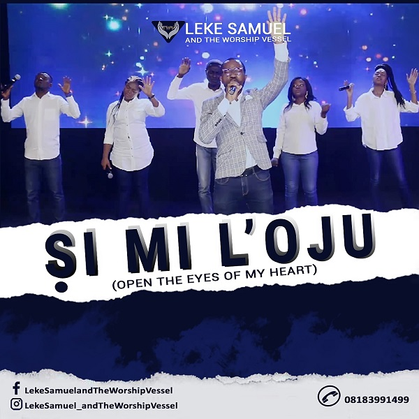Leke Samuel & The Worship Vessel | Si Mi L'oju