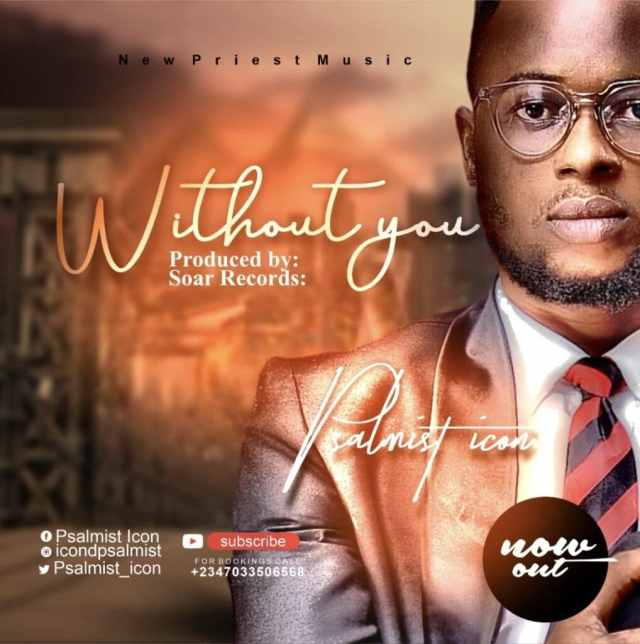 psalmist icon, without You