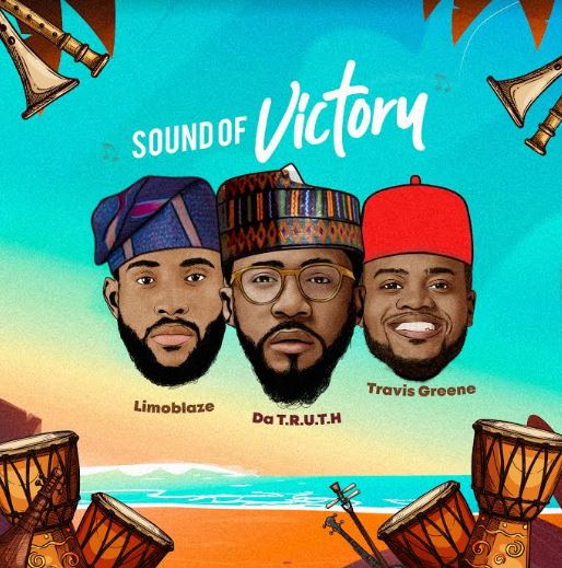 Limoblaze x Da Truth | Sound of Victory | Feat. Travis Green