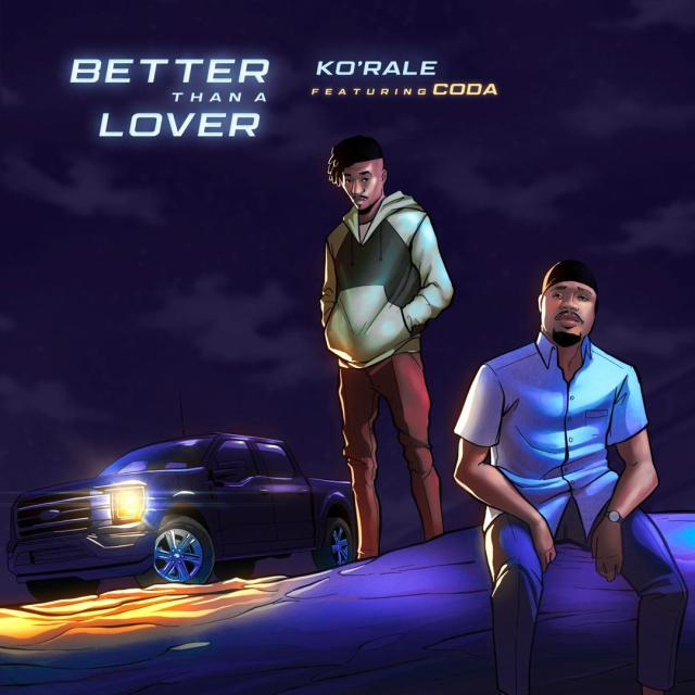 Ko'Rale Shares New Single BETTER THAN A LOVER