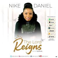#SelahFresh: Nike Daniel | The Lord Reigns [@NIKEDANIEL5]