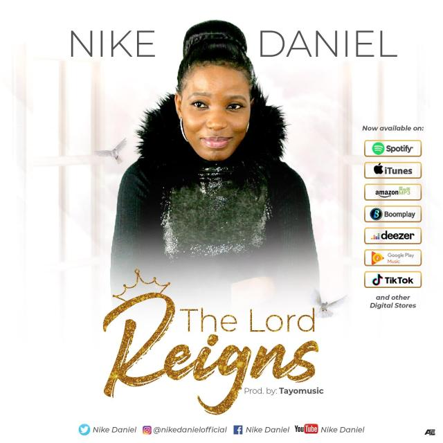 Nike Daniel, The Lord Reigns