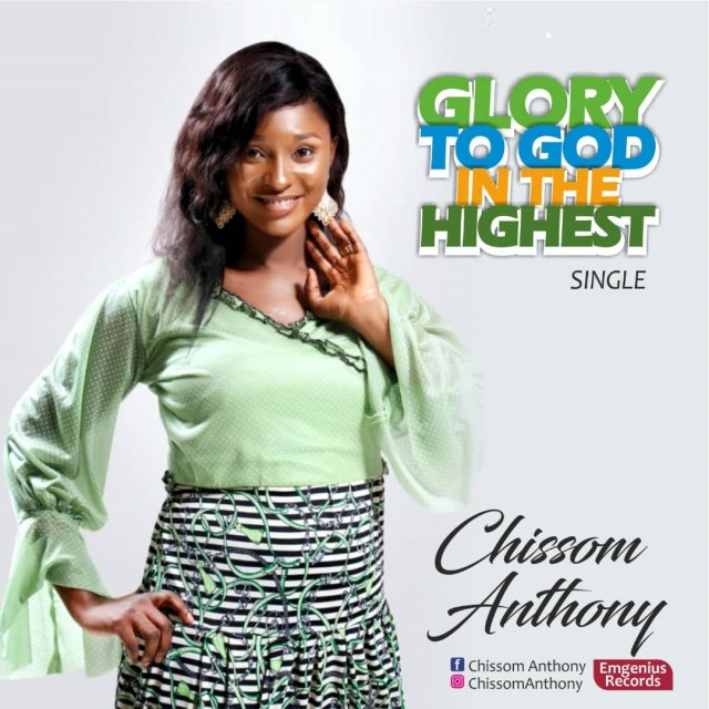 New Music By Chissom Anthony GLORY TO GOD IN THE HIGHEST