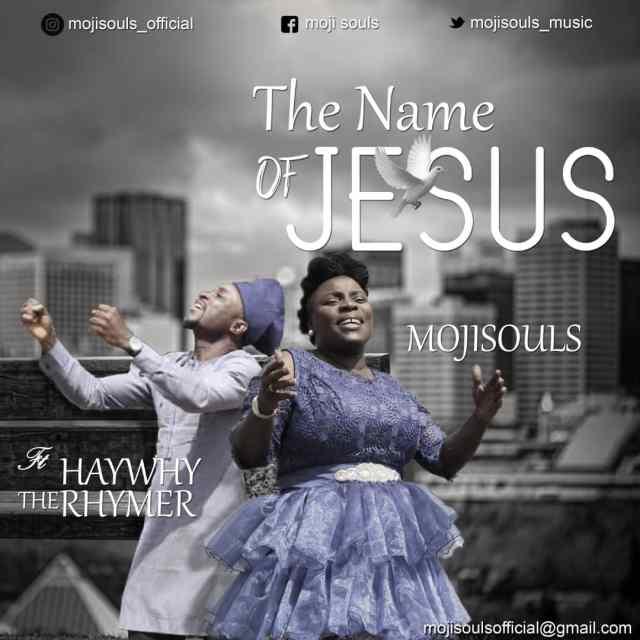 Seasoned Gospel Artiste MojiSouls Shares THE NAME OF JESUS
