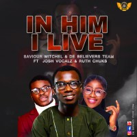 #SelahFresh: Saviour Mitchel & DBCC | In Him I Live | Feat. Josh Vocalz & Ruth Chuks