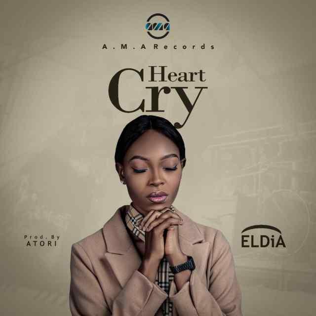Fresh New Music By Eldia HEART CRY | Mp3 Free