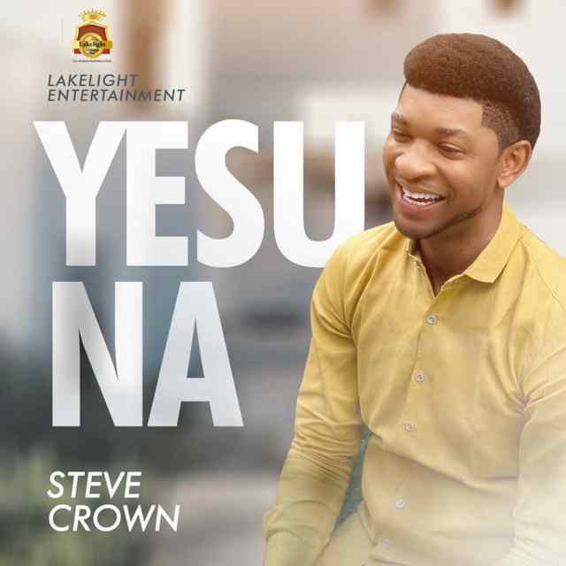 Fresh New Music Video By Steve Crown YESU NA