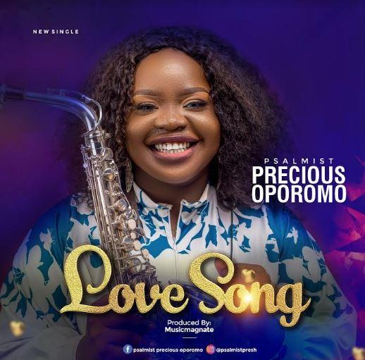Fresh New Music By Psalmist Precious Oporomo LOVE SONG