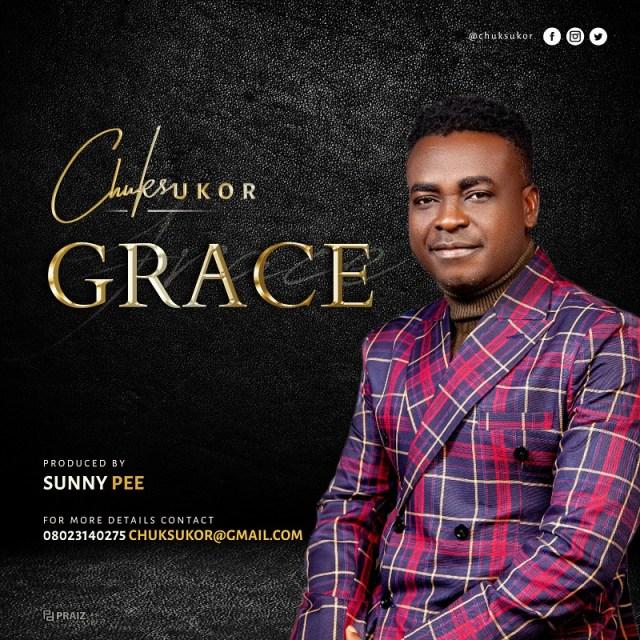 Chuks Ukor   Grace