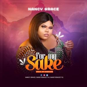 Nancy Grace   For My Sake