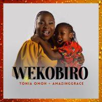 #SelahMusic: Tonia Omoh | Wekobiro | Feat. AmazingGrace [@toniaomohpage]