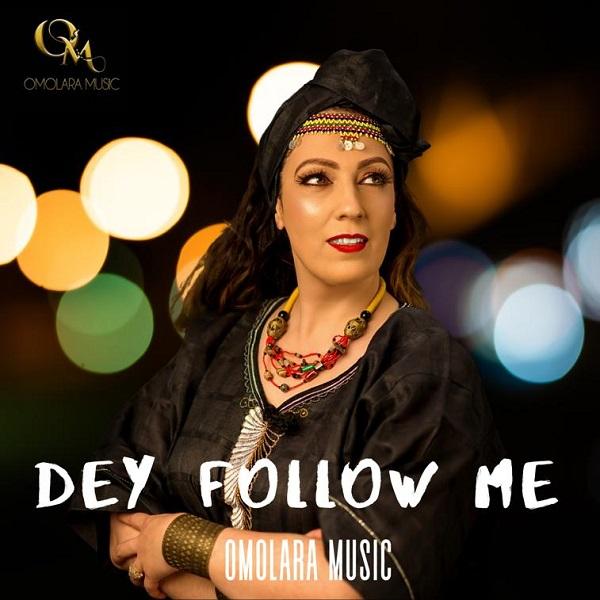 Omolara Music   Dey Follow Me