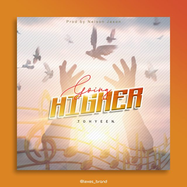 New Music By Tohyeen GOING HIGHER