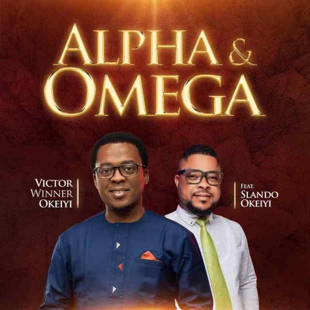 Victor Winner Okeiyi   Alpha And Omega   Feat. Slando