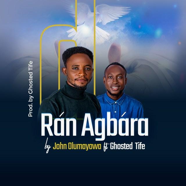 John Olumayowa   Ran Agbara   Feat. Ghosted Tife