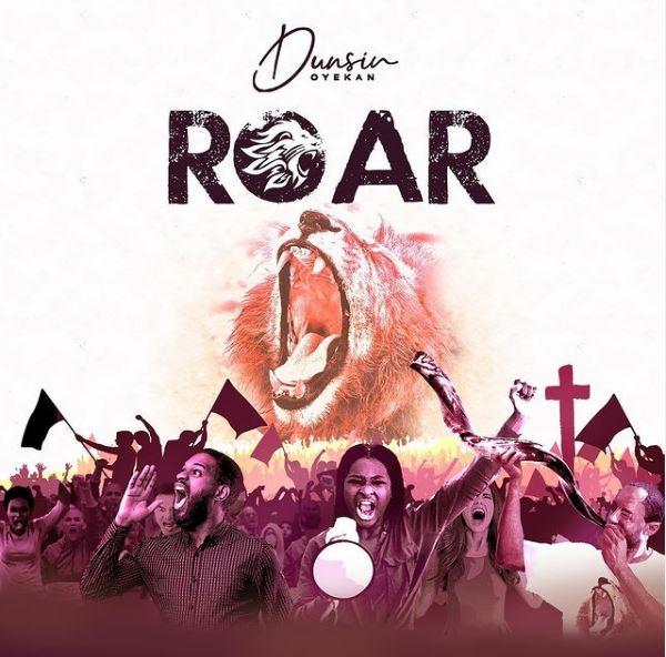 Dunsin Oyekan | Roar