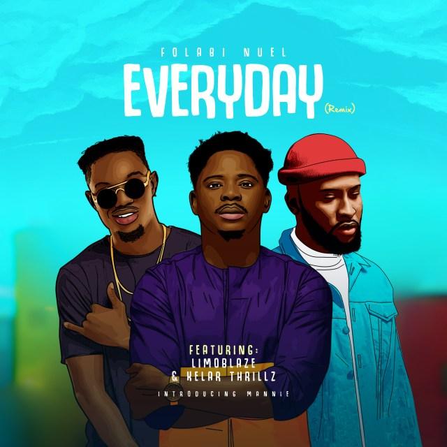 Folabi Nuel | Everyday (Remix) | Feat. Limoblaze & Kelar Thrillz