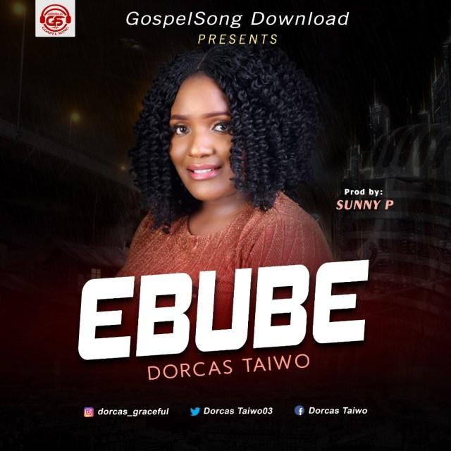 Dorcas Taiwo | Ebube