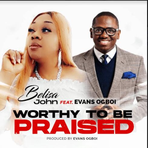 Fresh New Music By Belisa John Titled Worthy To Be Praised